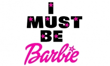 I must be Barbie